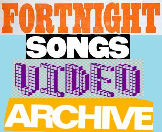 fortnight songs video archive