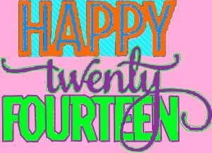 Happy twenty fourteen!
