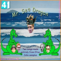 41 - Mr. Sea Dragon (two songs made entirely from Elton John samples)