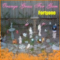 Fortyone - Orange Grass For Gam