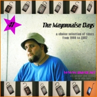 41 - The Mayonniase Days